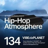 Hip-Hop Atmosphere #134 by DJ Tonik, DJ Shene @ VIBEdaPLANET.com