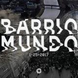 BARRIO MUNDO 1-25-17