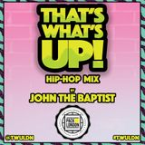 John The Baptist - That's What's Up! Pack London Exclusive Mix