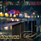 Dejewoo & Dejewoolotion Part. #008 (18.July.2017)