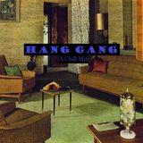 Hang Gang (A Chill Mix) by NTTWXRK