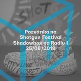Shadowbox @ Radio 1 25/08/2019: Pozvánka na Shotgun 2019