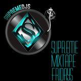 Supreme DJs Friday Mix ft. DJ Strugz 06.12.15