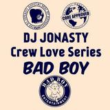 DJ Jonasty Crew Love Series: BAD BOY 1
