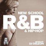 NEW SCHOOL RnB MIXED BY DJ DELEON