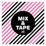 Mix&Tape #26