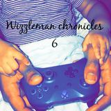 Wizzleman Chronicles 6