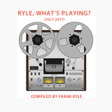 Ryle, What's Playing?  (July 2017)