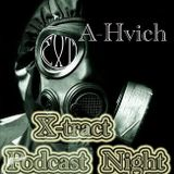 A-Hvich_X-tract podcast nights 75