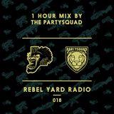 THE PARTYSQUAD PRESENTS - REBEL YARD RADIO 018