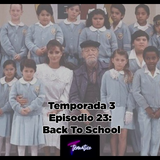 Temático T3 Ep 23 - Back To School