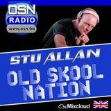 (#366) STU ALLAN ~ OLD SKOOL NATION - 16/8/19 - OSN RADIO