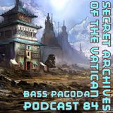 Bass Pagoda - Secret Archives of the Vatican Podcast 84