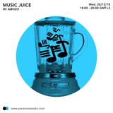 Music Juice #6.11_Paranoise Radio_2 Jan 2019