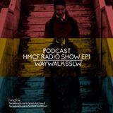 HMCF Radio Show EP.1 - WAYWALKSSLW