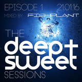 The Deep & Sweet Sessions with Fishplant - Episode 1 21.01.16