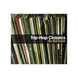 trip hop classic 2 KID LOCO I? THE MIX