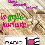 """""""La Grillo parlante"""" su Radio 102 - 05/04/2017 ospite Chiara Spagnoli Gabardi"""