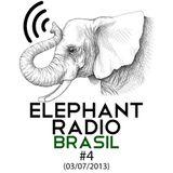 Elephant Radio Brasil #4 (03/07/2013)