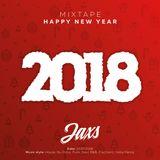 Jaxs - Mixtape 2018 @ Happy New Year