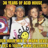30 Years of Acid House, Destiny 105, 30/12/17 - complete 4-hour mix