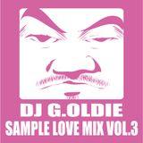 DJ G.OLDIE SAMPLE LOVE MIX VOL3