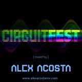 Alex Acosta Presents : Circuit Fest [Dec 2009]
