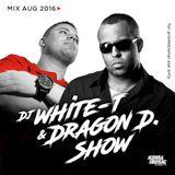 DJ White-T & MC Dragon D. Show August 2016