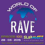 Slipmatt - World Of Rave #100