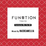 "FUNKTION TOKYO ""Exclusive Mix Vol 98"" Mixed By NACOCAMELLIA"