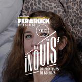 EMISSION FERAROCK - RITA SA REGO - Les INOUïS du Printemps de Bourges 2017