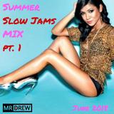 R&B Slow Jams: Summer 2018 @MistaDrew