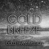 "COLD TRANSMISSION presents ""COLD BREEZE"" 23.07.18 (no. 38)"