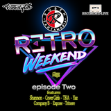 Retro Weekend episode 2