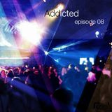 Addicted podcast episode 8