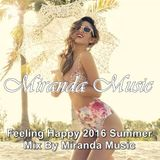 Feeling Happy ★ Summer Mix 2016 ★ Compiled by Miranda Music