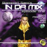 Slammin' Sam's In Da Mix Episode One