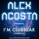 Alex Acosta Presents : I'm Clubbear [Aug 2009]