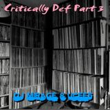 Critically Def Part 3/3