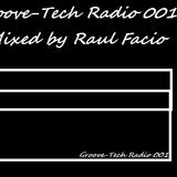 Groove-Tech Records Radio 001 (Mix by Raul Facio)