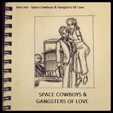 Space Cowboys & Gangsters Of Love 6MS mix