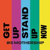 #5 Mothership   Get Up, Stand Up Now
