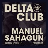 Delta Podcasts - Midnight Fridays presents Manuel Sahagun (10.04.2018)
