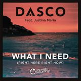 Dasco Feat. Justina Maria - What I Need (Right Here, Right Now) [Nuation Remix]