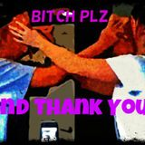 Bitch Plz And Thank You volume 1 (Miss Haze Mini Mix)