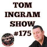 Tom Ingram Show #175