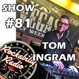 Tom Ingram Show #81
