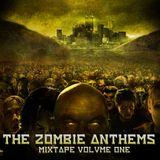 Zombie Anthems Mixtape ∆ Vol 1