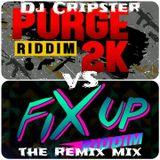 Dj Cripster X Purge Riddim X Fix Up Riddim ( Remix Jugglin' Mix )