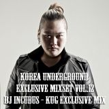 Korea Underground Exclusive Mixset Vol.12 DJ Incubus - KUG Exclusive Mix
